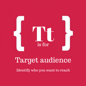 Text: T is for target audience