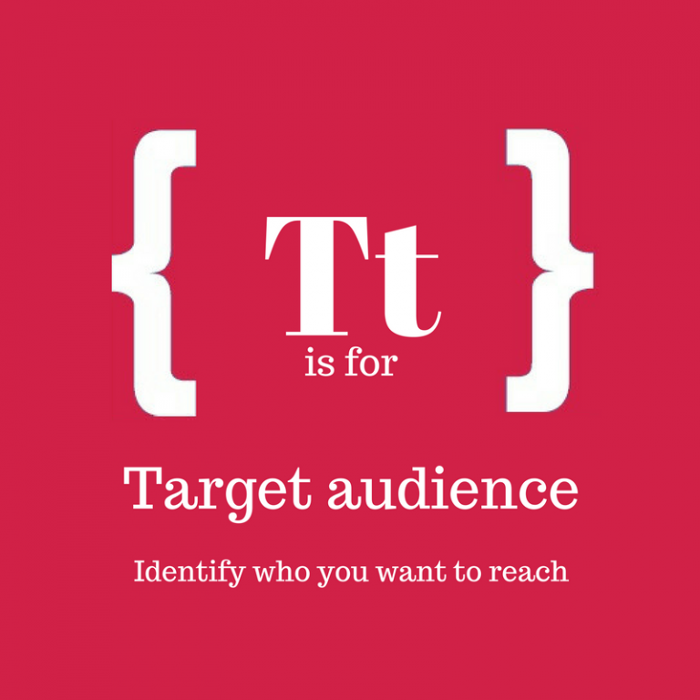 A-Z of Blogging: T is for Target Audience
