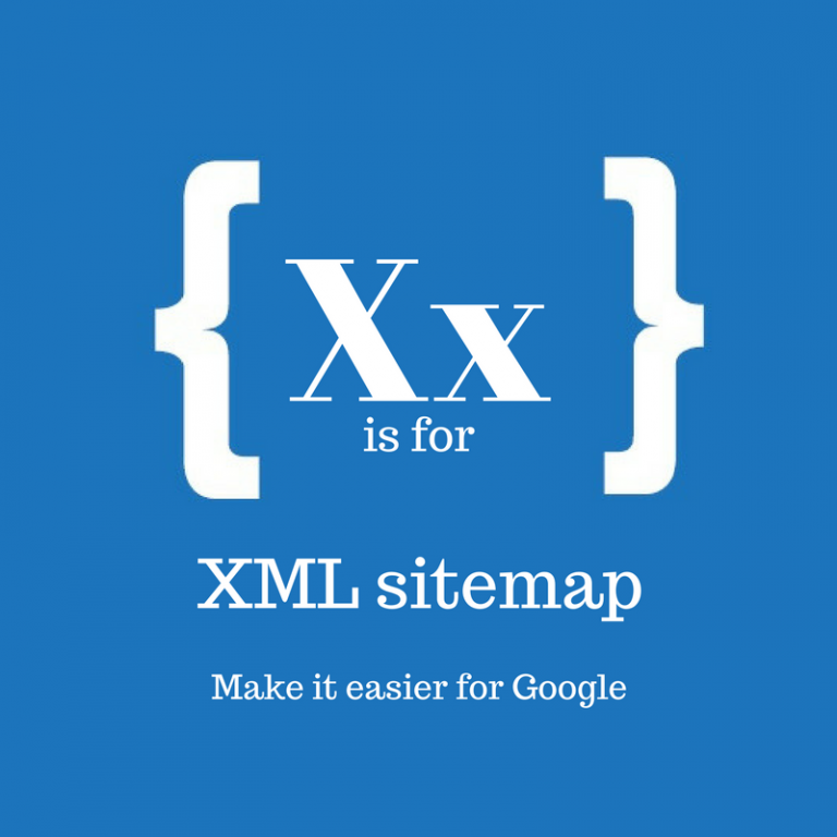 A-Z of Blogging: X is for XML sitemap