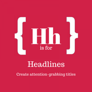 Square with text: H is for headlines