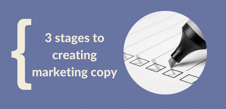 3 stages to creating marketing copy that gets results