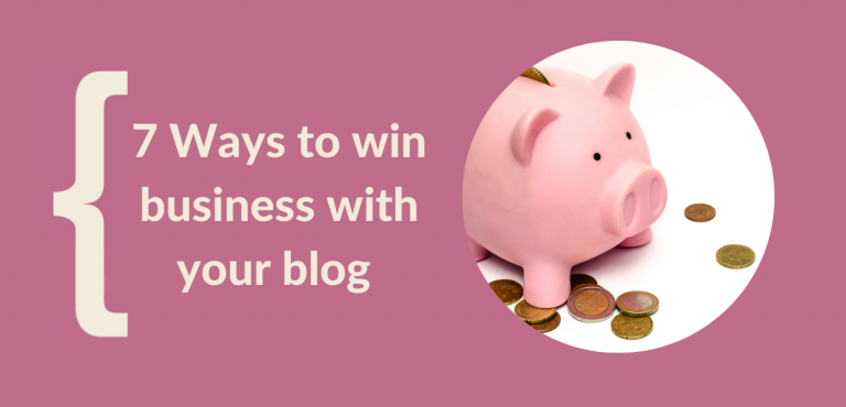 7 ways to win business with brilliant blogs