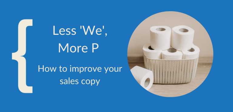Less We; More P – How to improve your sales copy