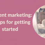 10 content marketing tips for small businesses